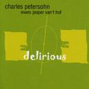 Delirious/Charles Petersohn meets Jasper van't Hof