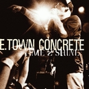 Time To Shine/E. Town Concrete