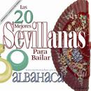 Las Mejores 20 Sevillanas Para Bailar/Albahaca