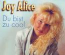 Du bist zu cool/Joy Alice