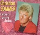 Leben ohne Liebe/Christian Sommer