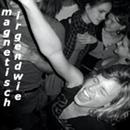 Magnetisch Irgendwie/Kapelle Weyerer
