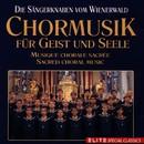Chormusik für Geist und Seele/Die Sängerknaben vom Wienerwald