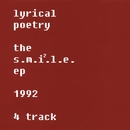 the s.m.i.l.e. ep/Lyrical Poetry