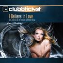 I Believe In Love/Clubbticket