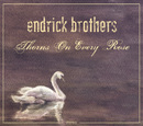 Thorns On Every Rose/Endrick Brothers