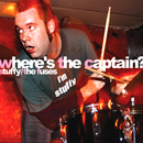 Where's The Captain?/Stuffy, The Fuses