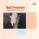 Meet Me In San Juan/Bud Freeman