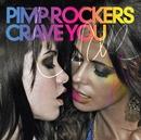 Crave You/Pimp Rockers