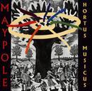 Maypole/Hortus Musicus