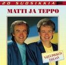 20 Suosikkia / Näitä polkuja tallaan/Matti ja Teppo