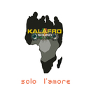 Solo l'amore/Kalafro Sound Power