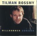 Willkommen Zuhause/Tilman Rossmy