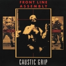 Caustic Grip/Front Line Assembly