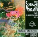 Robert Schumann: Complete Piano Works 10/Franz Vorraber
