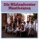 Die Mielenforster Musikanten/Die Mielenforster Musikanten