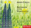 Kressdaach es wie Weihnachten/Armin Foxius