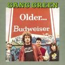 Older.../Gang Green