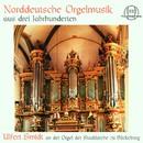 Norddeutsche Orgelmusik aus drei Jahrhunderten/Ulfert Smidt