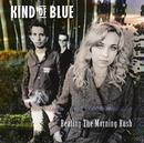 Beating The Morning Rush/Kind Of Blue