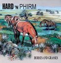 Horses And Grasses/Hard 'n Phirm
