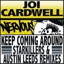 Keep Coming Around (Starkillers & Austin Leeds Remix)/Joi Cardwell