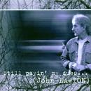 Still Payin' My Dues/John Lawton