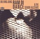 Ram Di Dance/Dr. Ring-Ding & The Senior Allstars