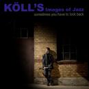 Kölls Images of Jazz/Richard Köll