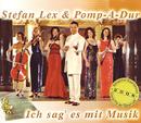 Ich sag es mit Musik/Stefan Lex und Pomp-A-Dur