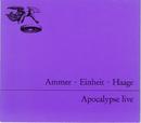 Apocalypse Live/Ammer, Einheit, Haage