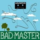 Bad Master/The Bad Cassettes
