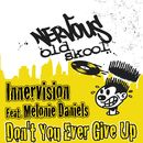 Don't You Ever Give Up/Innervision Feat. Melonie Daniels