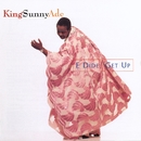 E Dide [Get Up]/King Sunny Ade