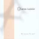 Wo Willst Du Hin/Xavier Naidoo