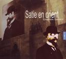 Satie En Orient/Ensemble Sarband