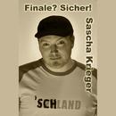 Finale? Sicher!/Sascha Krieger