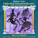 Michael Ende, Heinrich Gattermeyer: Ophelias Schattentheater/Duo Pianoworte