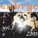 Live 2000 Vol. 1/Embryo