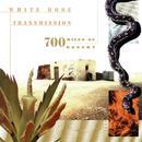 700 Miles Of Desert/White Rose Transmission