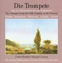 Die Trompete vom 18. Jahrhundert bis zur Gegenwart/Latvian Philharmonic Chamber Orchestra, Carlo Jans, Pierre Kremer