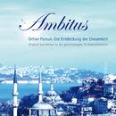 Orhan Pamuk - Die Entdeckung der Einsamkeit/Ambitus