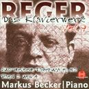 Max Reger: Das Klavierwerk Vol. 9/Markus Becker