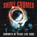 Cowboys Of Space Live 2002/Shiny Gnomes