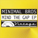Mind The Gap EP/Minimal Bros