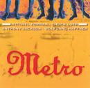 Metro/Metro featuring MitchForman, Chuck Loeb, Anthony Jackson, Wolfgang Haffner