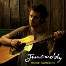 Maybe Sometime/Jim Cuddy
