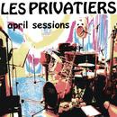 April Sessions/Les Privatiers
