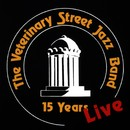 15 Years Live/Veterinary Street Jazz Band