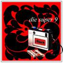 Super 9/Die Super 9
